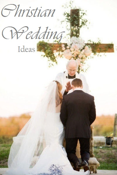 10 Christian Wedding Ideas